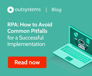 Outsystems300x250 Implementing RPA
